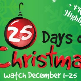 25 Days of Christmas Movies (on Freeform TV – formerly ABC Family)