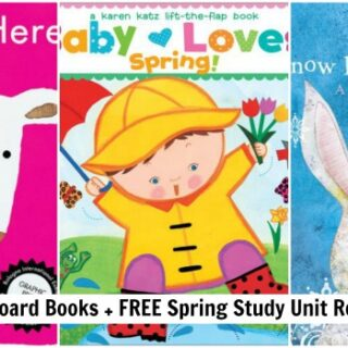 Best Childrens Books About Spring (Board Book Edition + Unit Study)