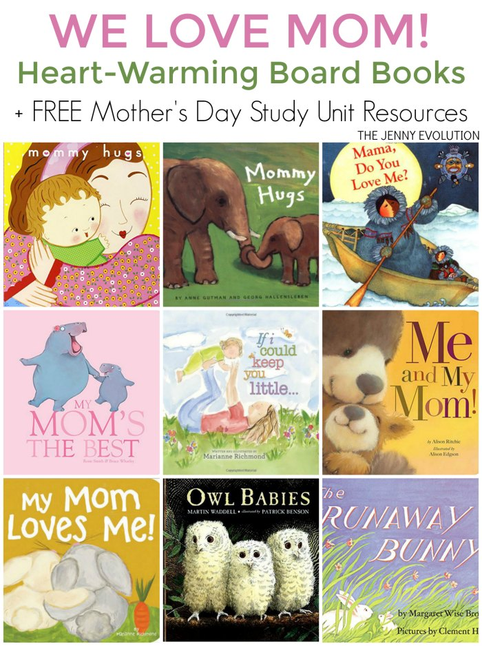 Heart-Warming Children's Board Books about Moms PLUS FREE Mother's Day Study Unit Resources for Homeschool and Classroom | The Jenny Evolution