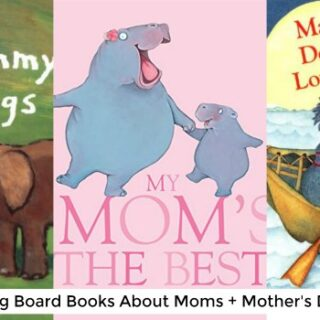 Heart-Warming Children's Board Books about Moms