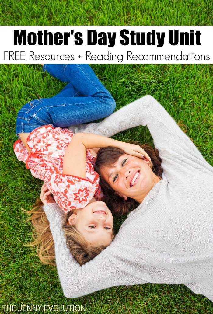 Mother's Day Study Unit FREE Resources for Homeschool and Classroom + Book Recommendations | | The Jenny Evolution
