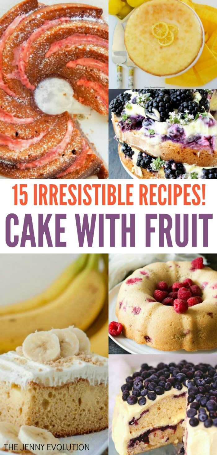 15 Irresistible Cake with Fruit Recipes - including strawberries, blueberries, raspberries, lemons, blackberries and bananas | The Jenny Evolution