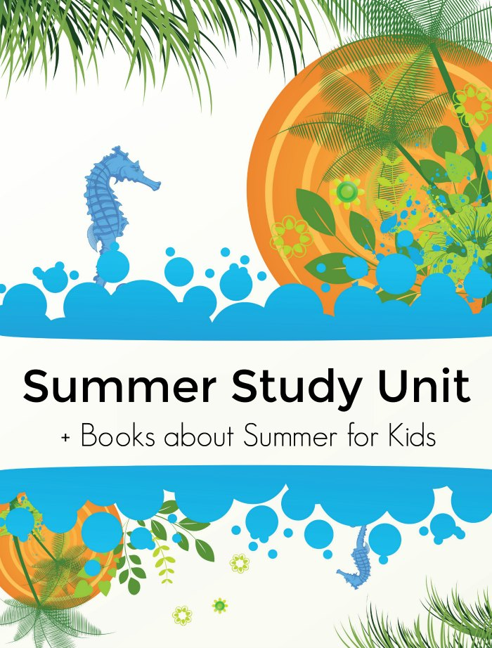 Summer Study Unit + Childrens books about summer | Mommy Evolution