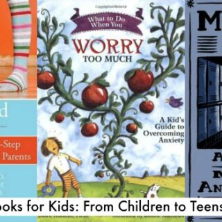 Anxiety Books for Kids (from Children to Teens)