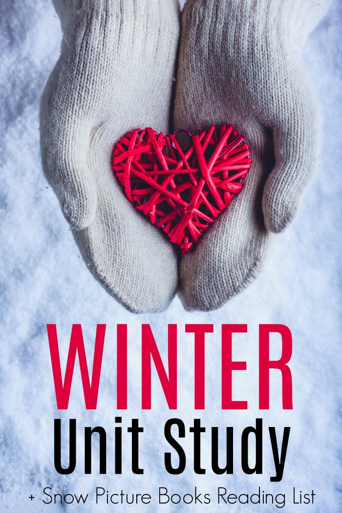 Winter Unit Study + Snow Picture Books Reading List