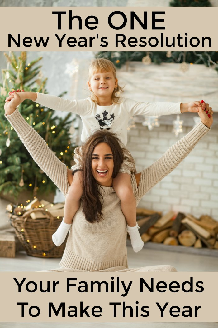 The ONE New Year's Resolution Your Family Needs to Make This Year   Mommy Evolution