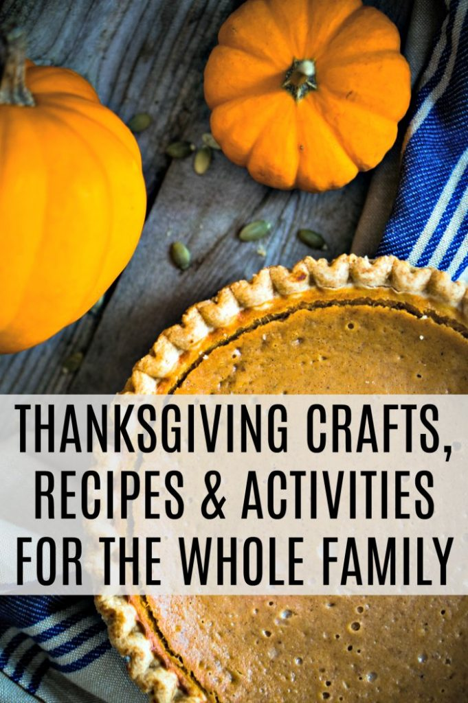 Thanksgiving crafts, recipes and activities for the whole family | Mommy Evolution