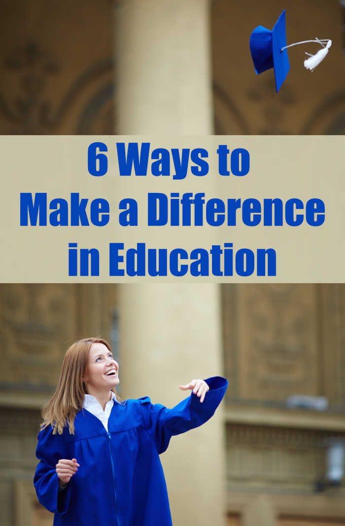 6 Ways to Make a Difference in Education - the importance of STEM education in classrooms