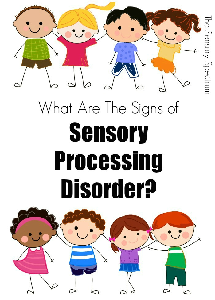 Sensory Processing Disorder Signs in Children | Mommy Evolution