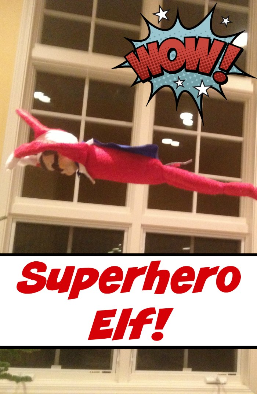Superhero Elf on the Shelf | Mommy Evolution #elfontheshelfideas #elfontheshelf